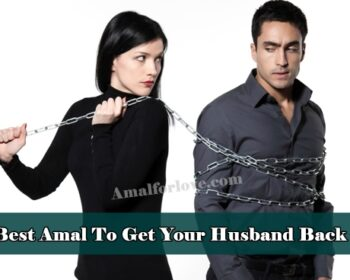 Best Amal To Get Your Husband Back