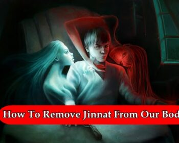 How To Remove Jinnat From Our Body