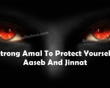 Strong Amal To Protect Yourself From Aaseb And Jinnat