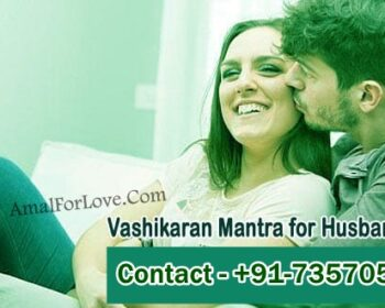 Vashikaran Mantra and Totke for Husband Back