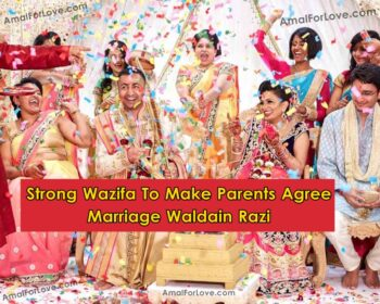 Strong Wazifa To Make Parents Agree for Marriage