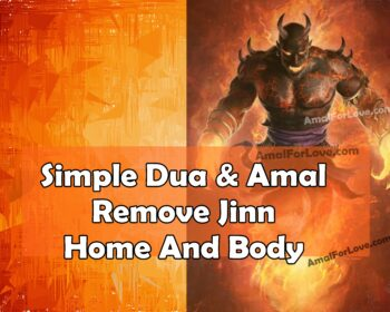 Simple Dua & Amal To Remove Jinn From Home And Body