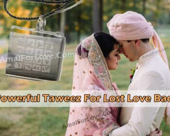 Powerful Taweez For Lost Love Back