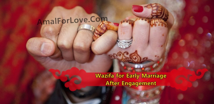 Wazifa for Early Marriage after Engagement